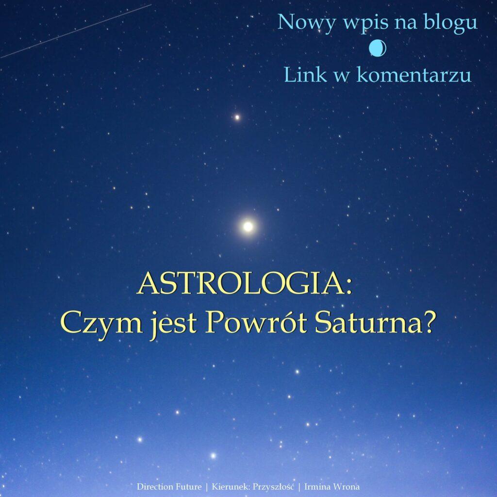 ASTROLOGIA: Czym jest powrót Saturna?
